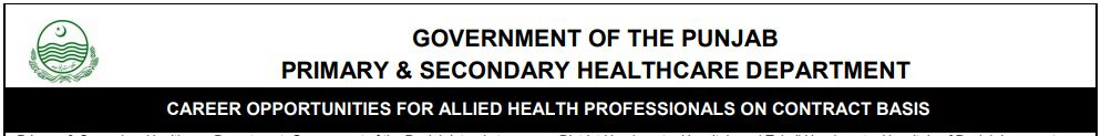 GOVERNMENT OF THE PUNJAB PRIMARY & SECONDARY HEALTHCARE DEPARTMENT CAREER OPPORTUNITIES FOR ALLIED HEALTH PROFESSIONALS