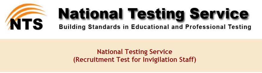National Testing Service (NTS)Recruitment Test for Invigilation Staff