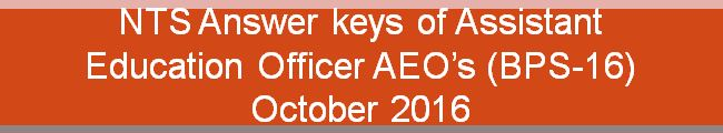 Assistant Education Officer AEO's NTS Answer keys