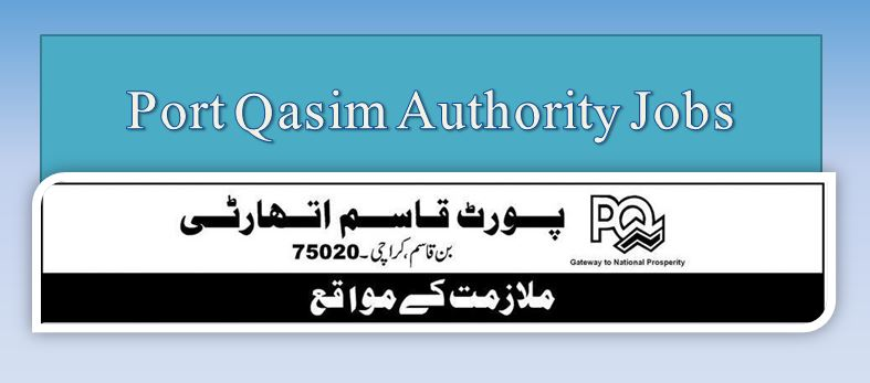 Port Qasim Authority (PQA) Jobs 2021 Advertisement & Application Forms
