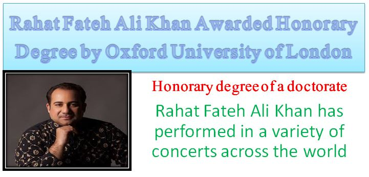 Rahat Fateh Ali Khan honored with the honorary degree of a doctorate by the UK's well-known Oxford University