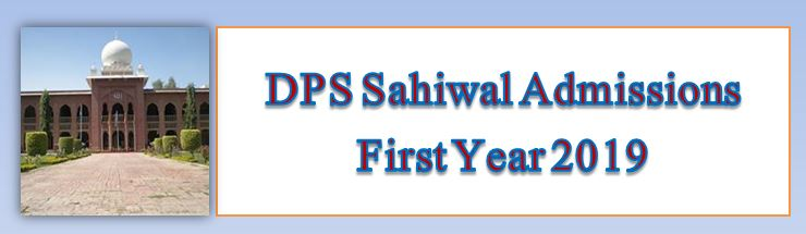 DPS Sahiwal Admissions First Year 2019