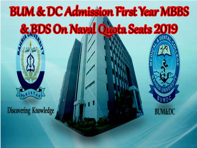 BUM & DC 1st Year MBBS & BDS Naval Quota Admission 2019