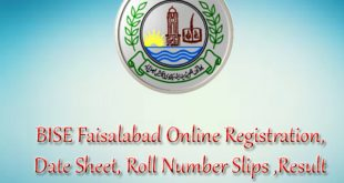 BISE Faisalabad Online Registration, Date Sheet, Roll Number Slips and Forms