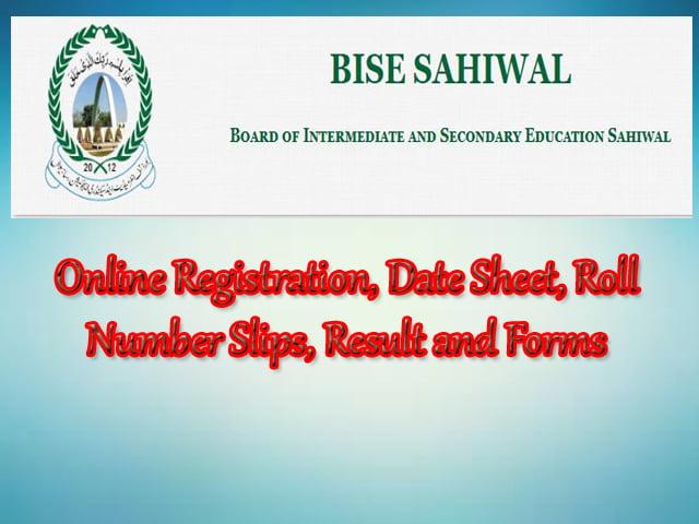 BISE Sahiwal Online Registration, Date Sheet, Roll Number Slips, Result and Forms
