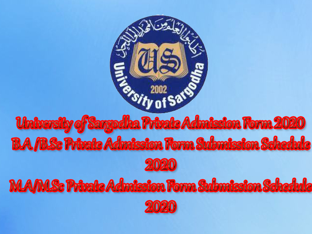University of Sargodha Private Admission Form Submission Schedule 2020