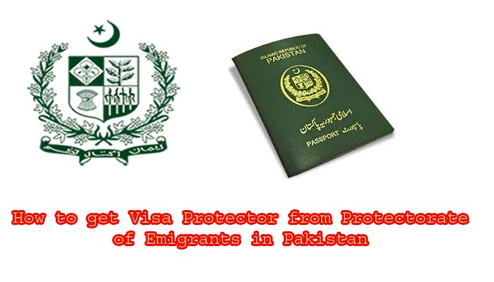 How to get Visa Protector from Protectorate of Emigrants in Pakistan