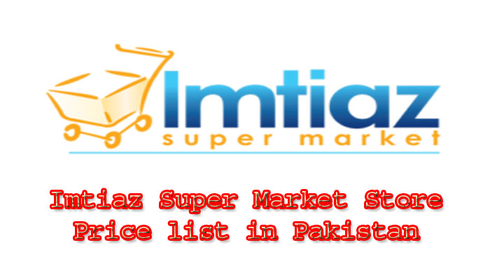 Imtiaz Super Market Store Price list in Pakistan