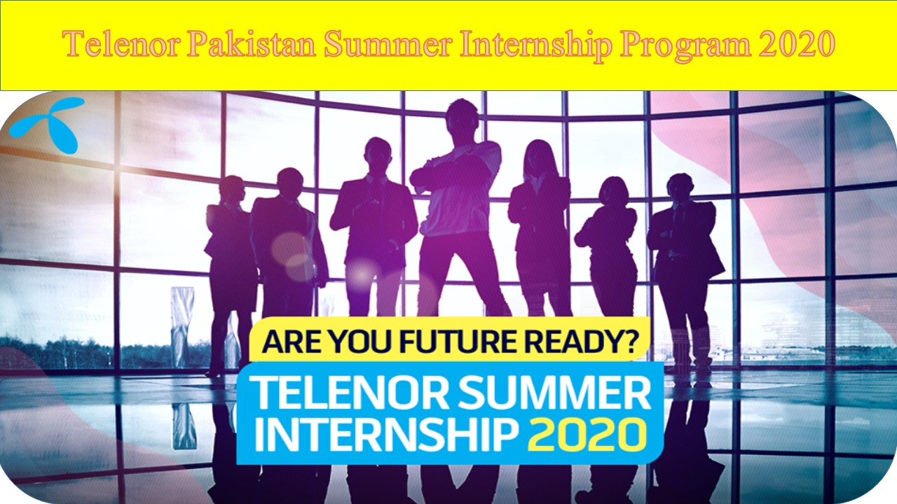 Telenor Pakistan Summer Internship Program 2020