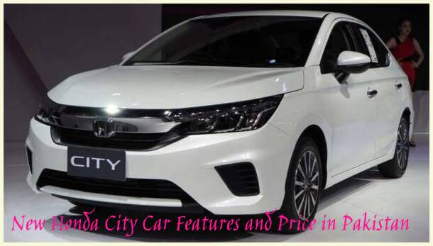 New Honda City Car Features and Price in Pakistan